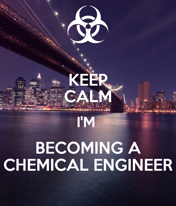 KEEP CALM I'M  BECOMING A CHEMICAL ENGINEER