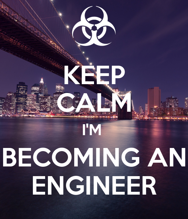 KEEP CALM I'M  BECOMING AN ENGINEER