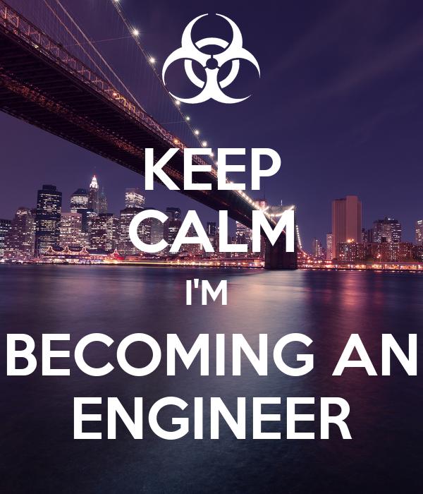 KEEP CALM I'M  BECOMING AN ENGINEER