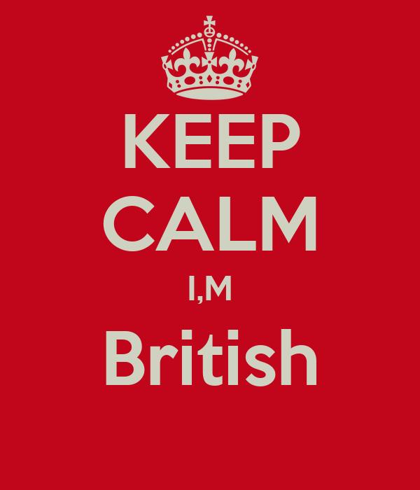 KEEP CALM I,M British