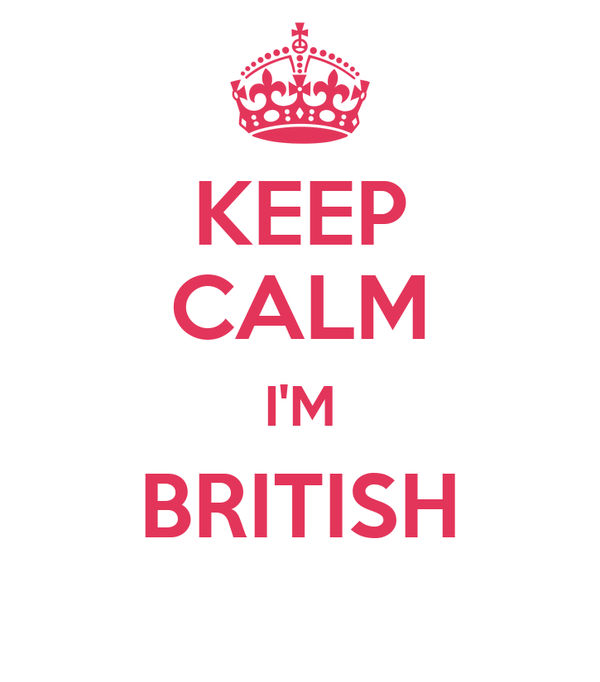 KEEP CALM I'M BRITISH
