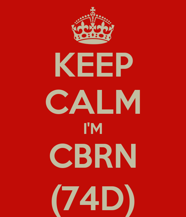 KEEP CALM I'M CBRN (74D)