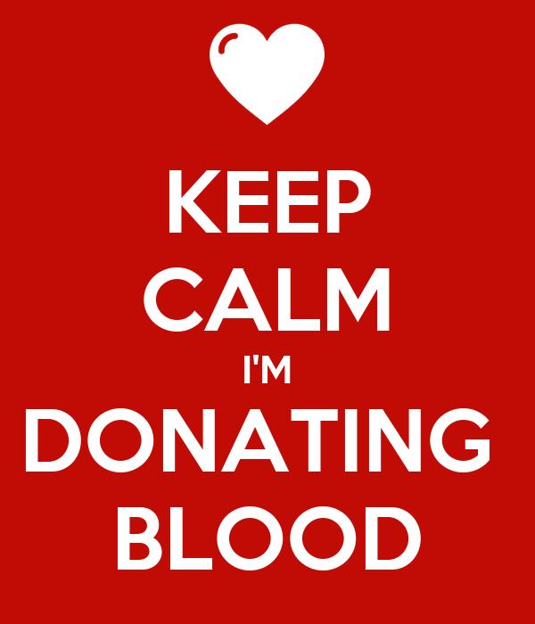 KEEP CALM I'M DONATING  BLOOD
