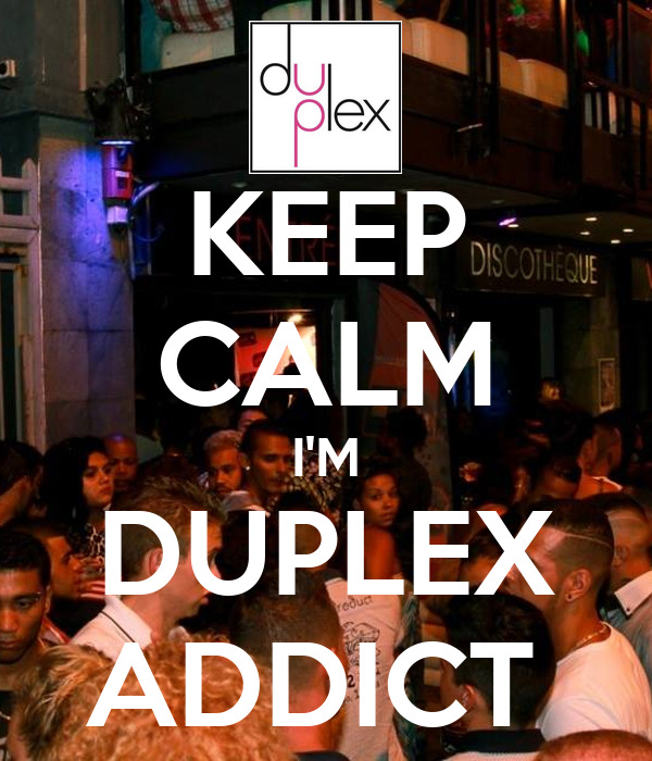 KEEP CALM I'M DUPLEX ADDICT