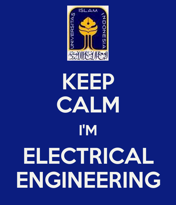 KEEP CALM I'M ELECTRICAL ENGINEERING