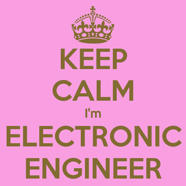 KEEP CALM I'm ELECTRONIC ENGINEER