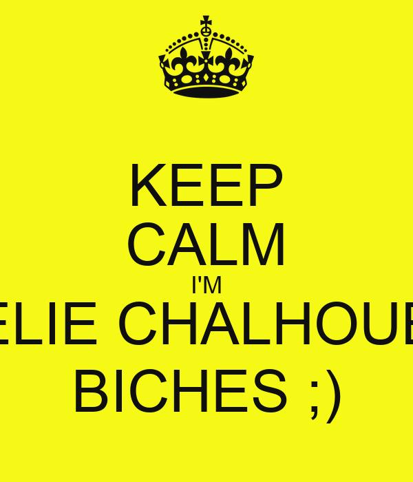 KEEP CALM I'M ELIE CHALHOUB BICHES ;)
