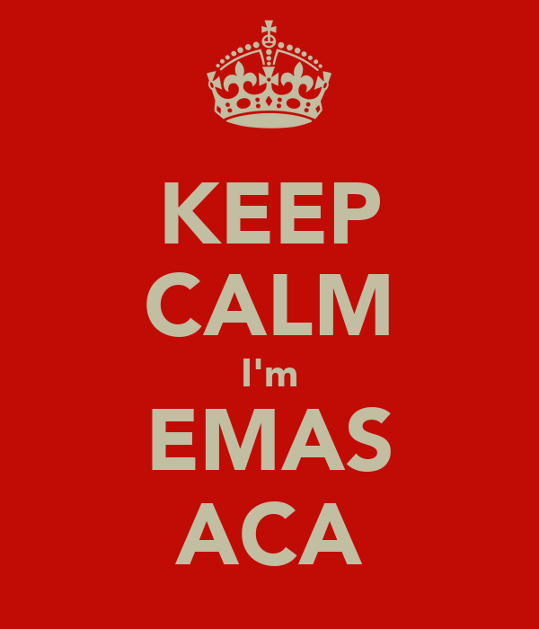 KEEP CALM I'm EMAS ACA