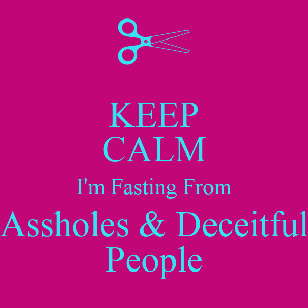 KEEP CALM I'm Fasting From Assholes & Deceitful People