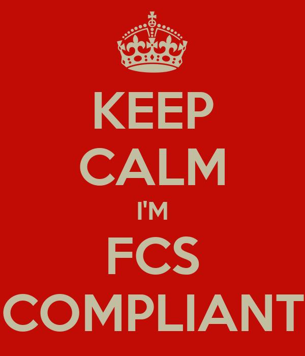 KEEP CALM I'M FCS COMPLIANT