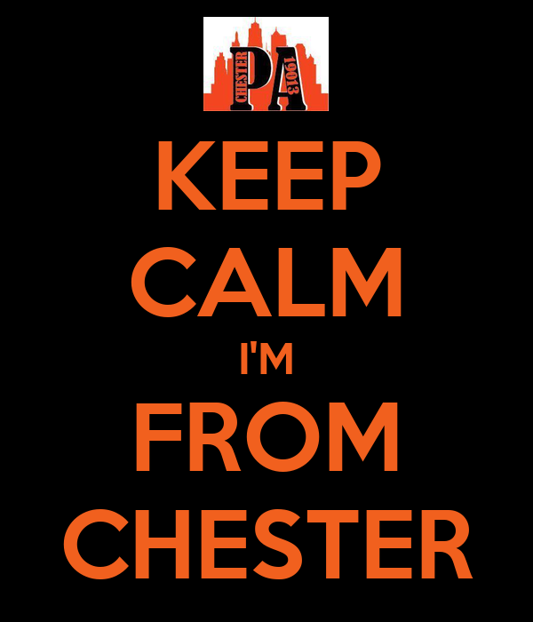 KEEP CALM I'M FROM CHESTER
