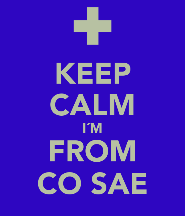 KEEP CALM I´M FROM CO SAE