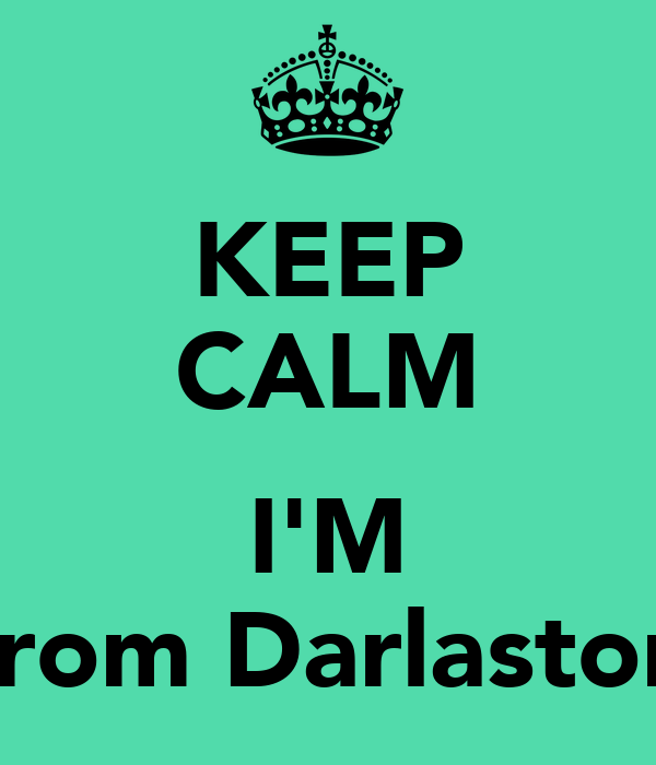 KEEP CALM  I'M from Darlaston
