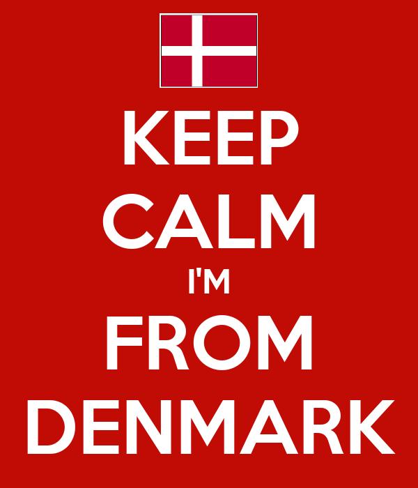 KEEP CALM I'M FROM DENMARK