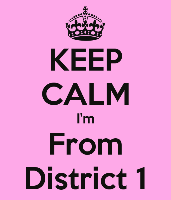 KEEP CALM I'm From District 1