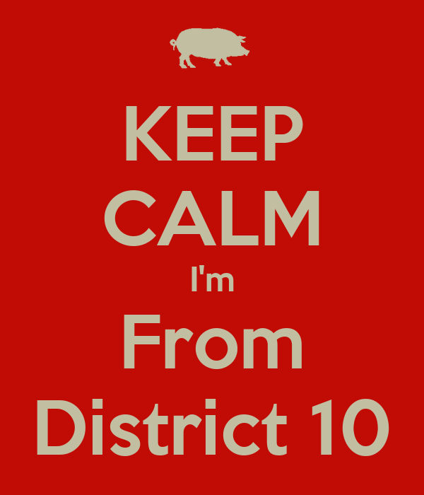 KEEP CALM I'm From District 10