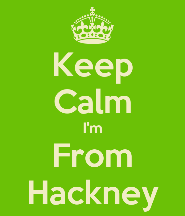 Keep Calm I'm From Hackney
