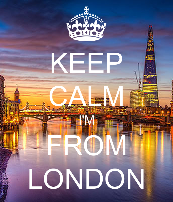 KEEP CALM I'M FROM LONDON