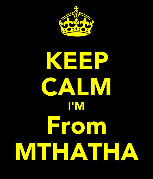 KEEP CALM I'M From MTHATHA