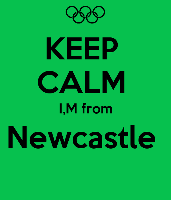 KEEP  CALM  I,M from Newcastle