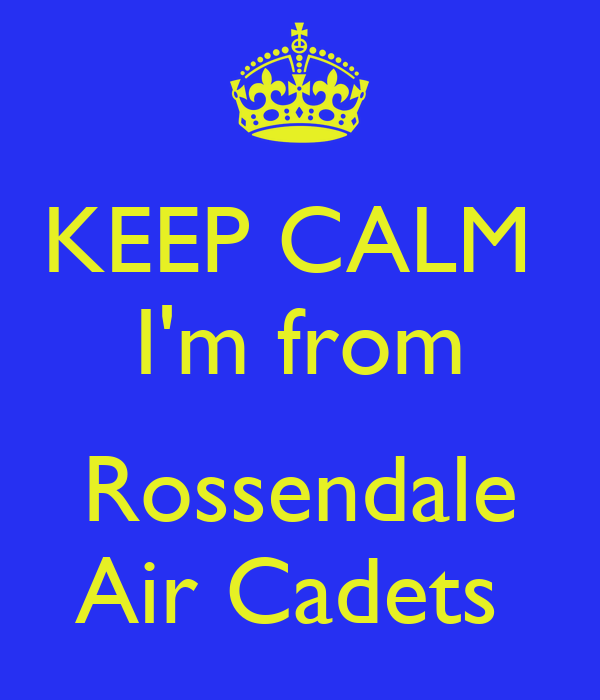 KEEP CALM  I'm from  Rossendale Air Cadets