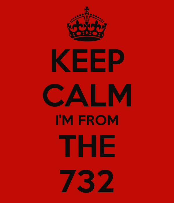 KEEP CALM I'M FROM THE 732