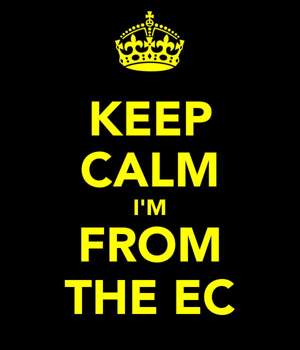 KEEP CALM I'M FROM THE EC