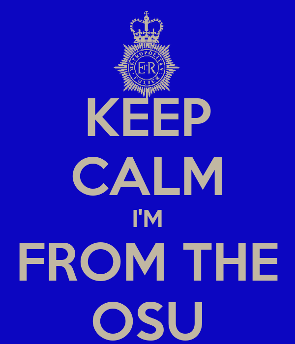 KEEP CALM I'M FROM THE OSU