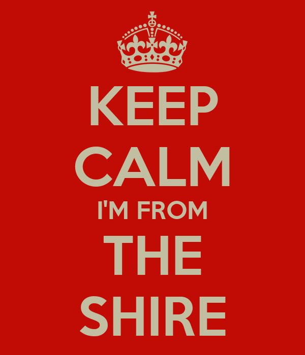 KEEP CALM I'M FROM THE SHIRE