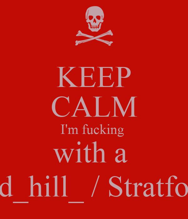 KEEP CALM I'm fucking  with a  Shephard_hill_ / Stratford Ninja