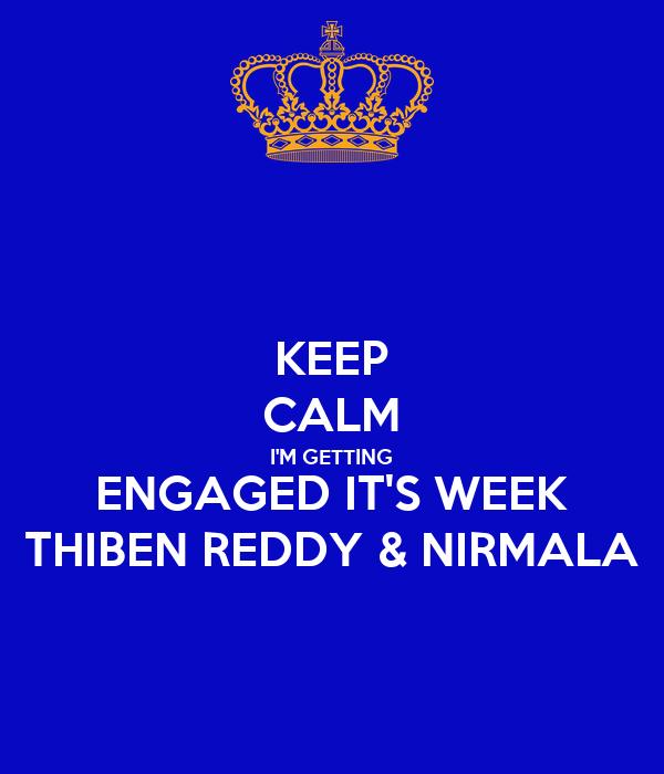 KEEP CALM I'M GETTING ENGAGED IT'S WEEK THIBEN REDDY & NIRMALA
