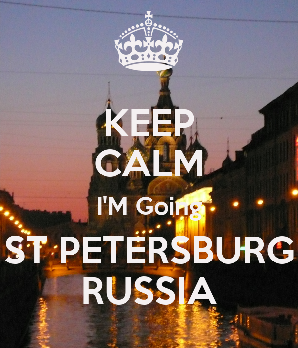 KEEP CALM I'M Going ST PETERSBURG RUSSIA