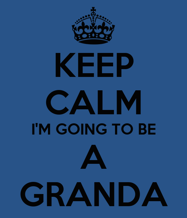 KEEP CALM I'M GOING TO BE A GRANDA