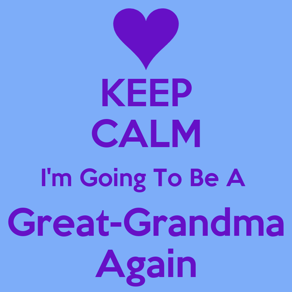 KEEP CALM I'm Going To Be A  Great-Grandma Again