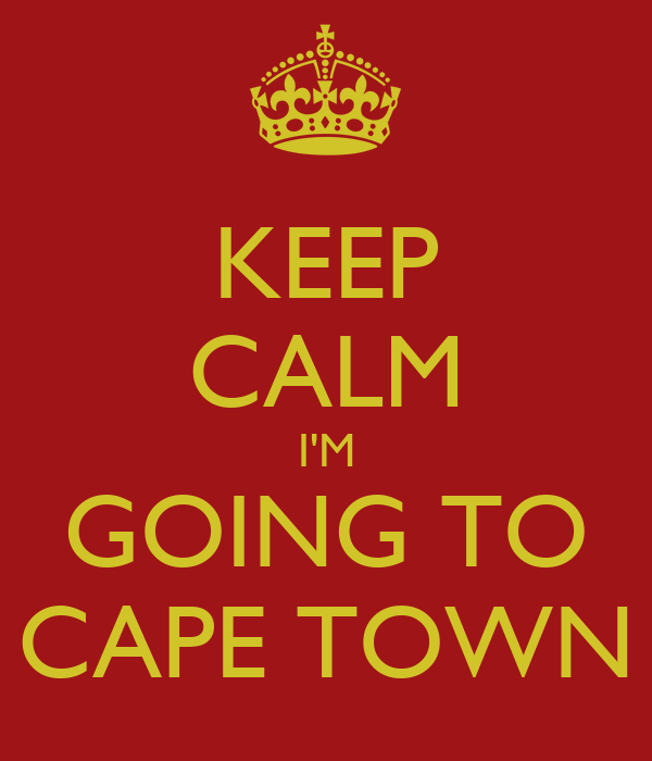 KEEP CALM I'M GOING TO CAPE TOWN