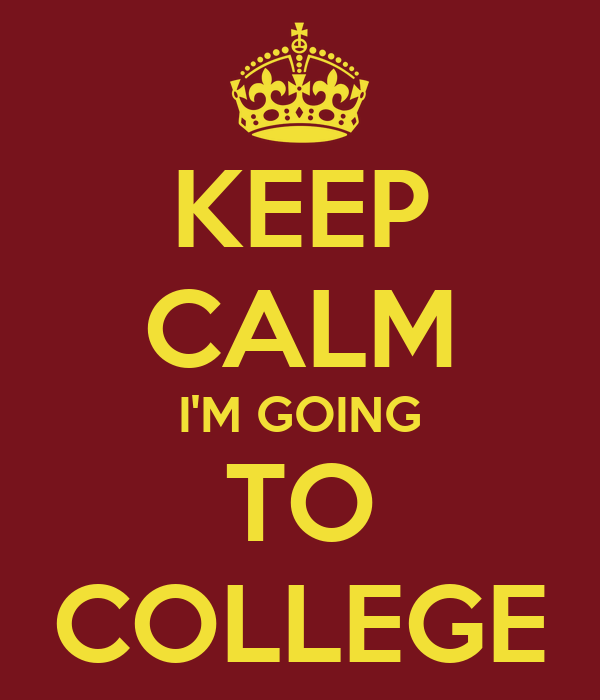 keep calm i m going to college poster kaelynne keep calm o matic