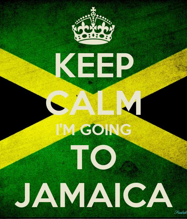 KEEP CALM I'M GOING TO JAMAICA