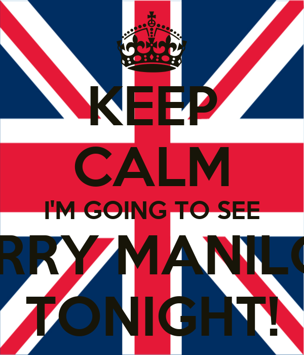 KEEP CALM I'M GOING TO SEE BARRY MANILOW TONIGHT!