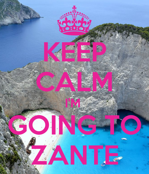 KEEP CALM I'M  GOING TO ZANTE