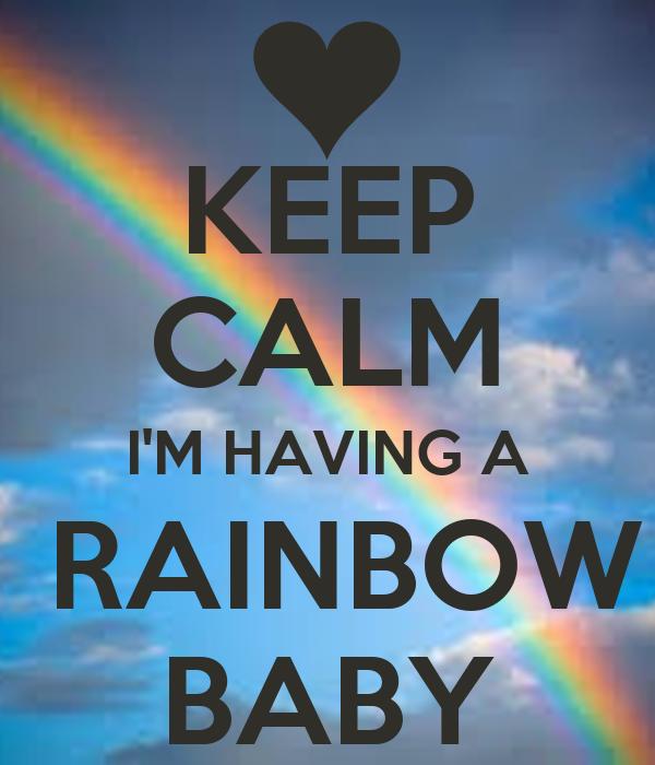 KEEP CALM I'M HAVING A  RAINBOW BABY
