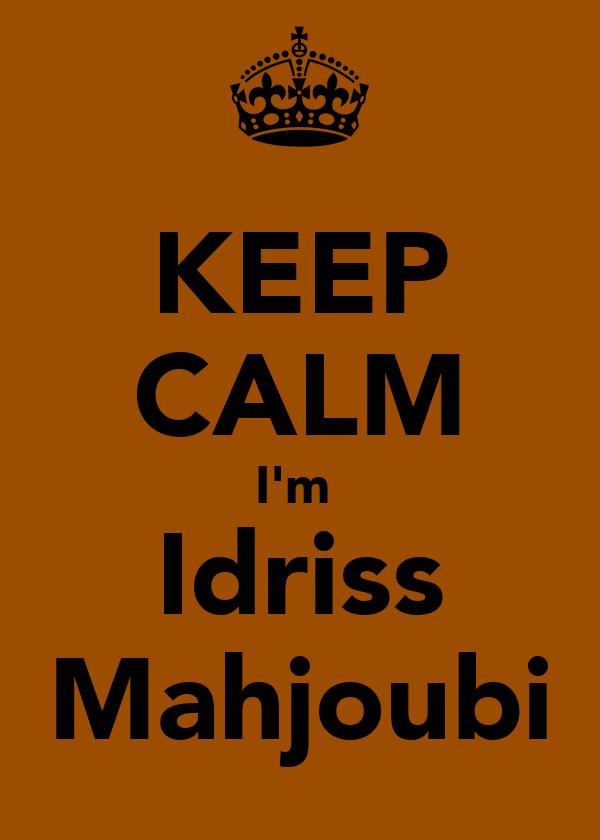 KEEP CALM I'm  Idriss Mahjoubi