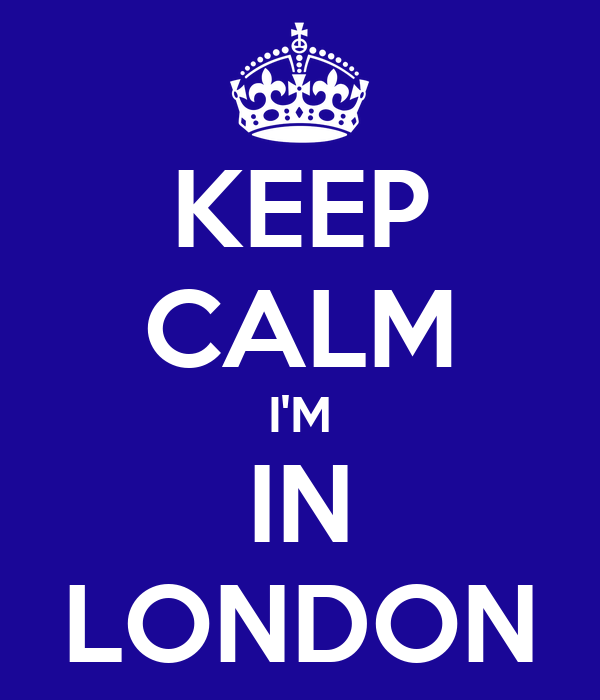 KEEP CALM I'M IN LONDON
