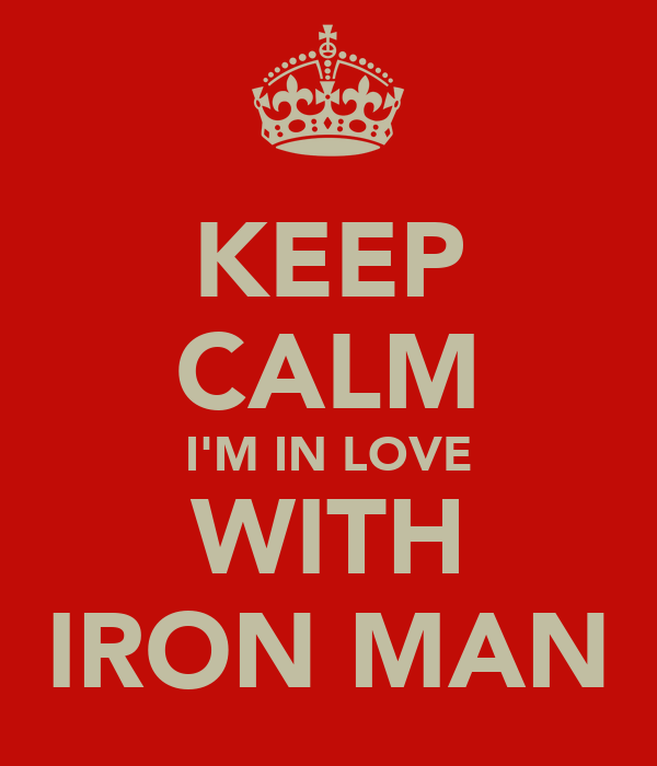 KEEP CALM I'M IN LOVE WITH IRON MAN