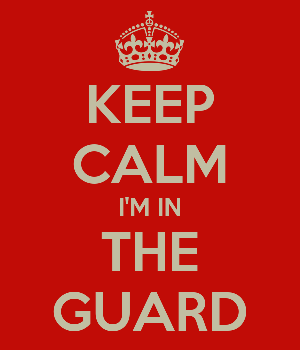 KEEP CALM I'M IN THE GUARD
