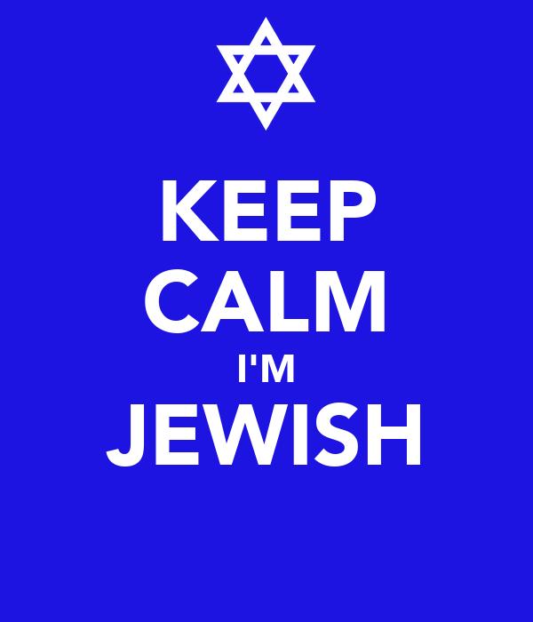 KEEP CALM I'M JEWISH