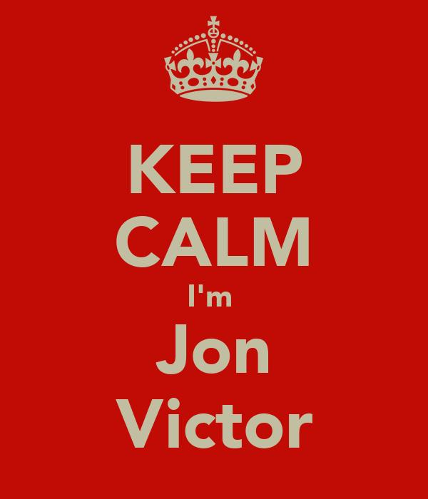 KEEP CALM I'm  Jon Victor