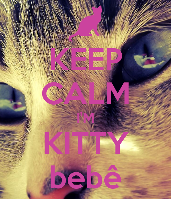 KEEP CALM I'M KITTY bebê