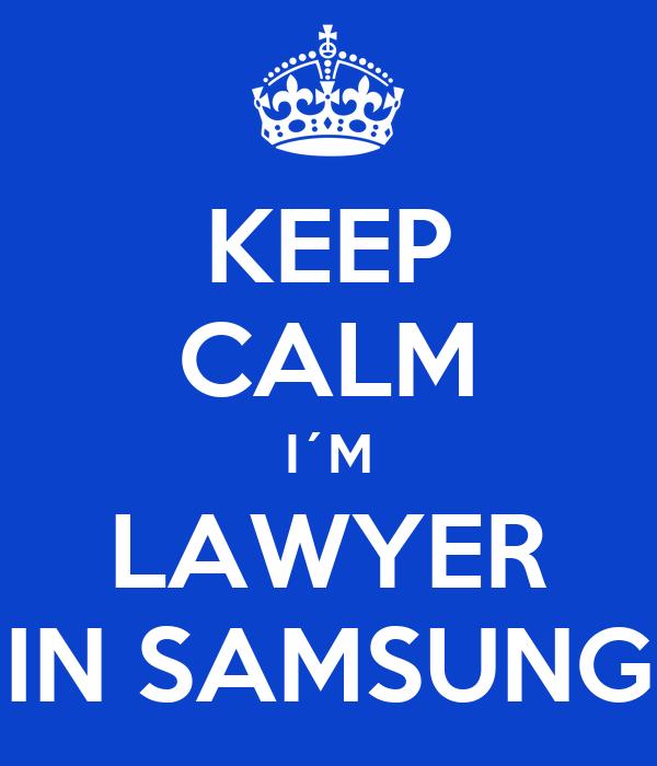 KEEP CALM I´M LAWYER IN SAMSUNG