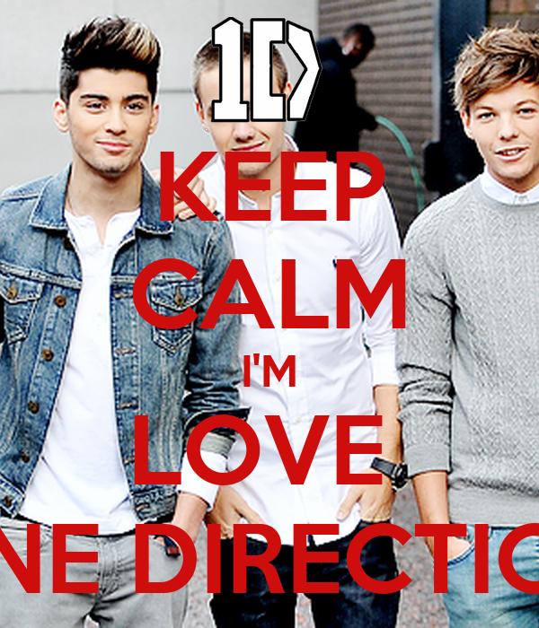 KEEP CALM I'M LOVE  ONE DIRECTION
