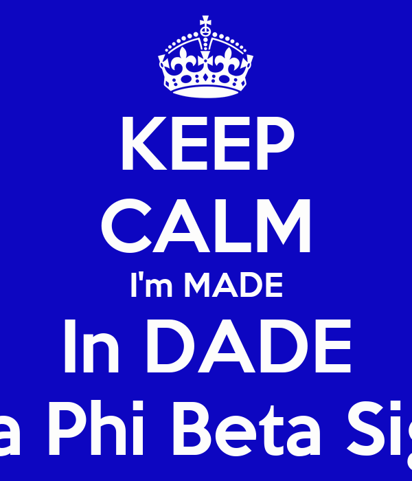 KEEP CALM I'm MADE In DADE Zeta Phi Beta Sigma